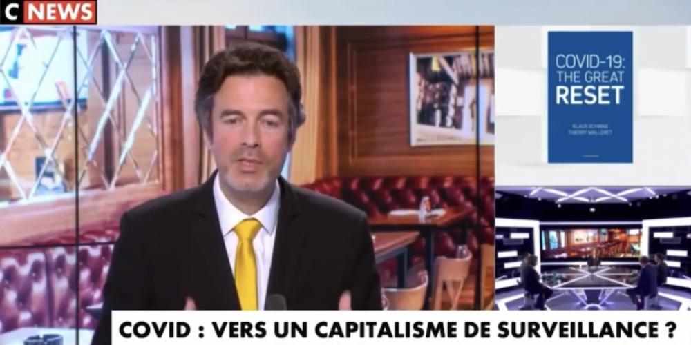 Cnews: Great Reset, nouvel ordre mondial, capitalisme de surveillance, dictature techno sanitaire